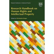 Research Handbook on Human Rights and Intellectual Property by Christophe Geiger