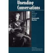 Unending Conversations by Kenneth Burke