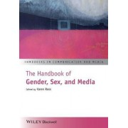 The Handbook of Gender, Sex and Media by Karen Ross