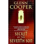Secret of the Seventh Son by Glenn Cooper