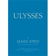 Ulysses: An Unabridged Republication of the Original Shakespeare and Company Edition, Published in Paris by Sylvia Beach, 1922