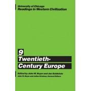 Readings in Western Civilization: Twentieth-century Europe v.9 by John W. Boyer