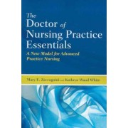 The Doctor of Nursing Practice Essentials by Mary E. Zaccagnini