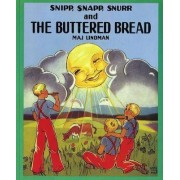 Snipp, Snapp, Snurr and the Buttered Bread by Maj Lindman