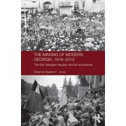The Making of Modern Georgia, 1918-2012 by Stephen F. Jones