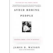 Avoid Boring People by James D Watson
