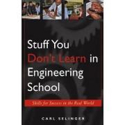 Stuff You Don't Learn in Engineering School by Carl Selinger