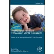 International Review of Research in Mental Retardation: Volume 39 by Richard C. Urbano