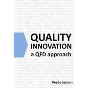 Quality Innovation: A Qfd Approach by Frede Jensen