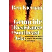Genocide and Resistance in Southeast Asia by Ben Kiernan