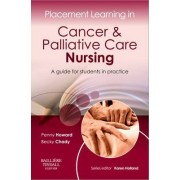 Placement Learning in Cancer & Palliative Care Nursing by Penny Howard
