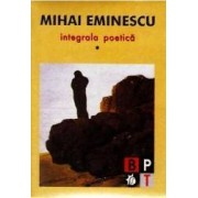 Integrala poetica Vol. I II III IV - Mihai Eminescu