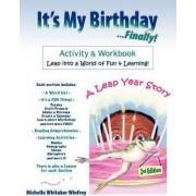 It's My Birthday Finally Activity and Workbook by Michelle Whitaker Winfrey
