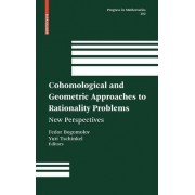 Cohomological and Geometric Approaches to Rationality Problems by Fedor Bogomolov