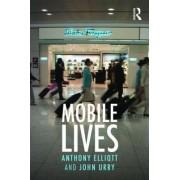 Mobile Lives by Anthony Elliott