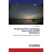 Analyzing Flow Cytometry Data Using Knime Workflows by Toon Borgers
