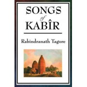 Songs of Kabir by Noted Writer and Nobel Laureate Rabindranath Tagore