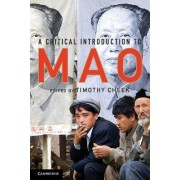 A Critical Introduction to Mao by Timothy Cheek