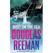 Dust on the Sea by Douglas Reeman