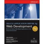 Oracle Application Server 10g Web Development by Chris Ostrowski