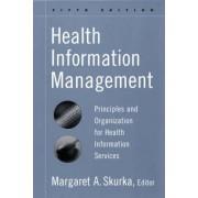 Health Information Management by Margaret F. Skurka