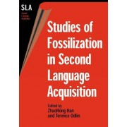 Studies of Fossilization in Second Language Acquisition by Zhaohong Han