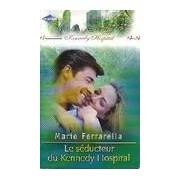 Le séducteur du Kennedy Hospital - Marie Ferrarella - Livre