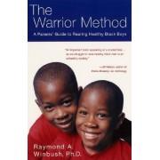 Warrior Method by Raymond A Winbush