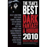 Year's Best Dark Fantasy & Horror: 2010 Edition 2010 by Kelley Armstrong