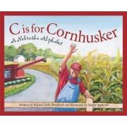 C Is for Cornhusker by Rajean Luebs Shepherd