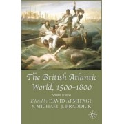 The British Atlantic World, 1500-1800 by Professor David Armitage