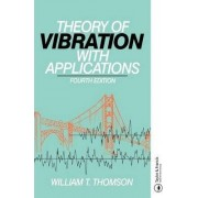 The Theory of Vibration with Applications by William Thomson