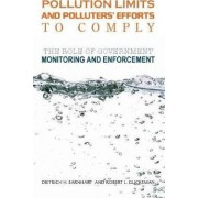 Pollution Limits and Polluters' Efforts to Comply by Dietrich H. Earnhart