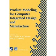 Product Modelling for Computer Integrated Design and Manufacture by Michael Pratt