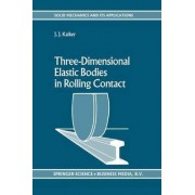 Three-Dimensional Elastic Bodies in Rolling Contact by J. J. Kalker