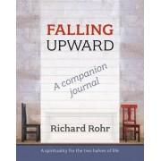 Falling Upward - a Companion Journal by Richard Rohr