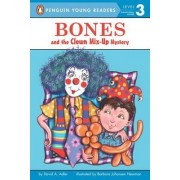 Bones and the Clown Mix-Up Mystery by David A Adler