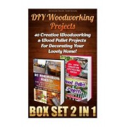 DIY Woodworking Projects Box Set 2 in 1 by Nicholas Tailor