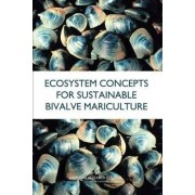 Ecosystem Concepts for Sustainable Bivalve Mariculture by California Pt. Reyes National Seashore Committee on Best Practices for Shellfish Mariculture and the Effects of Commercial Activities in Drakes Ester