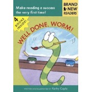 Well Done, Worm! by Kathy Caple