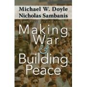 Making War and Building Peace by Nicholas Sambanis