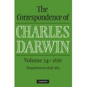 The Correspondence of Charles Darwin: Volume 24, 1876 by Charles Darwin
