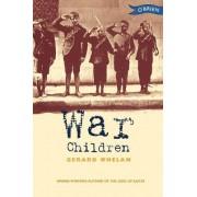 War Children by Gerard Whelan