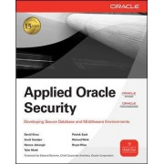 Applied Oracle Security: Developing Secure Database and Middleware Environments by David C. Knox