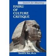 Haiku of Culture Critique by David D Yun PH D