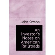An Investor's Notes on American Railroads by John Swann