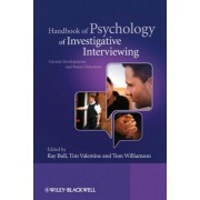 Handbook of Psychology of Investigative Interviewing by Ray Bull