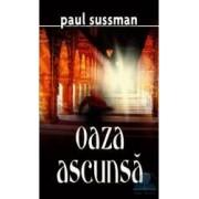 Oaza ascunsa - Paul Sussman