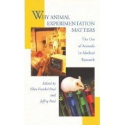 Why Animal Experimentation Matters by Ellen Frankel Paul