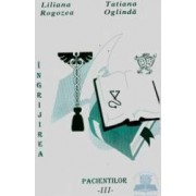 Ingrijirea pacientilor vol. III - Liliana Rogozea Tatiana Oglinda